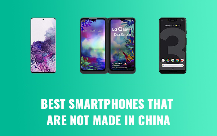 some of the best smartphones that are not made in China!